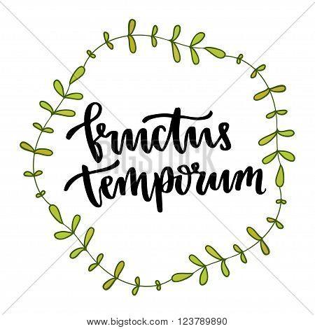 Latin phrase Fructus temporum - Fruit of time. Vector hand lettering for t-shirt print or tattoo design. poster