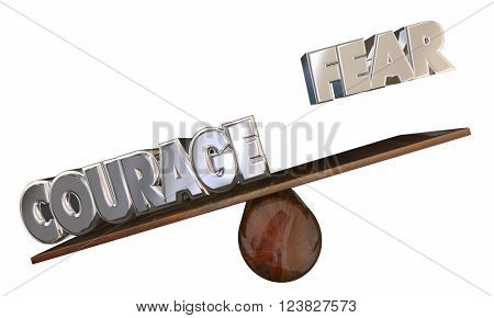 Courage Vs Fear See Saw 3d Words Overcome Afraid Feeling