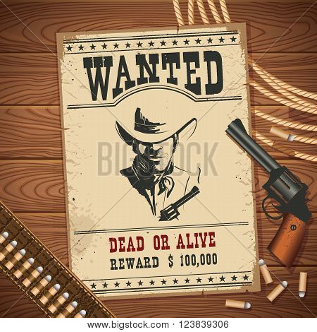 Wanted poster with cowboy vintage western pictol and cowboy lasso.Vector old paper on wood table