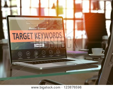 Target Keywords Concept. Closeup Landing Page on Laptop Screen  on background of Comfortable Working Place in Modern Office. Blurred, Toned Image. 3D Render.