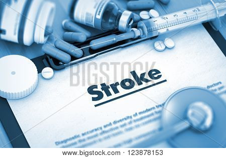 Diagnosis - Stroke On Background of Medicaments Composition - Pills, Injections and Syringe. Stroke - Medical Report with Composition of Medicaments - Pills, Injections and Syringe. Toned Image. 3D.
