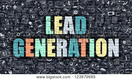 Lead Generation Concept. Lead Generation Drawn on Dark Wall. Lead Generation in Multicolor. Lead Generation Concept. Modern Illustration in Doodle Design of Lead Generation.