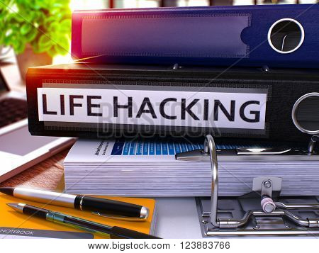 Black Office Folder with Inscription Life Hacking on Office Desktop with Office Supplies and Modern Laptop. Life Hacking Business Concept on Blurred Background. Life Hacking - Toned Image. 3D.