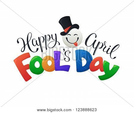 Fun illustration for April Fool's Day. Happy guy in cylinder hat with colorful text isolated on white background.
