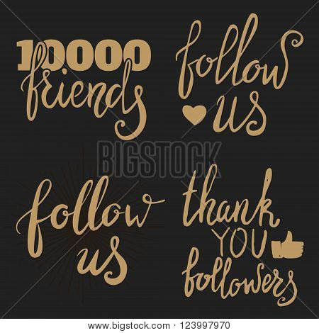 Thank you followers. Thank you friends. Social network friends. Social network followers. Follow us. Set of hand drawn lettering phrases. Vector design elements.