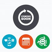 Coming soon sign icon. Promotion announcement symbol. Mobile payments, calendar and wifi icons. Bus shuttle. poster