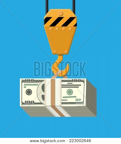 Crane hook with bunch of money. Stack of dollar banknotes. Concept of savings, wealth. Vector illustration in flat style