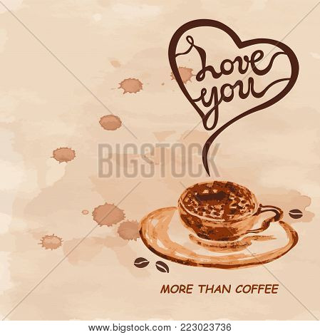 Love You More Than Coffee text isolated on textured background. Love You hand drawn lettering as Valentines Day card. Template for banner, poster, web, menu, coffee shop, greeting card.