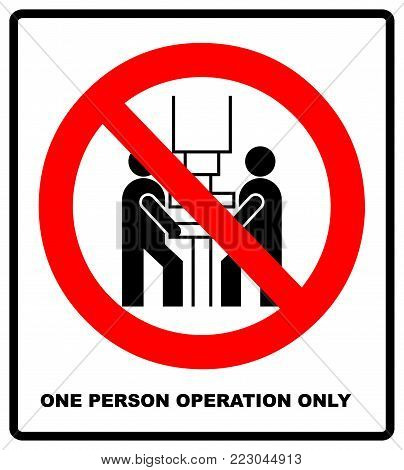 One person operation only sign. Prohibition sign or no sign icon vector simple isolated on white background. Warning banner