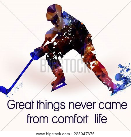 Vector silhouette of hokey sporty man. Great things never came from comfort life