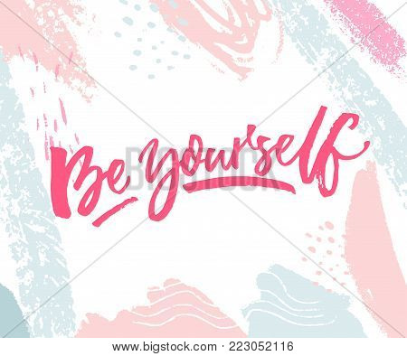 Be yourself. Inspirational quote print with pink and blue pastel brush strokes