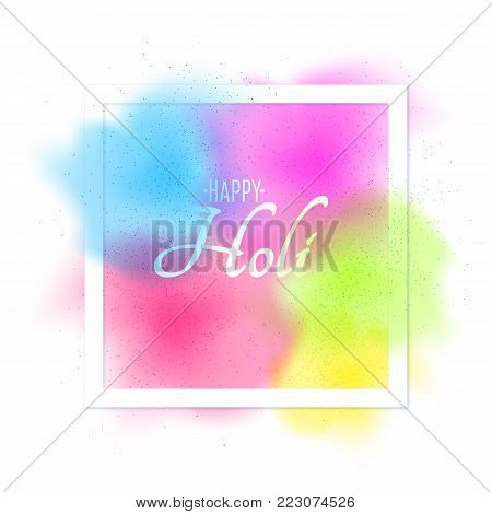 Explosion of colors. Multicolor spray. Square white banner frame with white text for Happy Holi. Holiday of colors. Colorful fog dust. Vector illustration