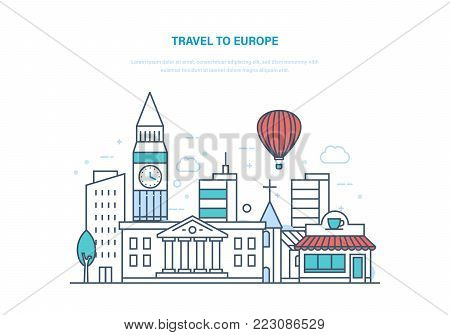 Travel to europe. Holding vacation and holidays, in summer in Europe, relaxing, getting acquainted with sights, culture, buildings, city street, local neighborhoods. Illustration thin line design.