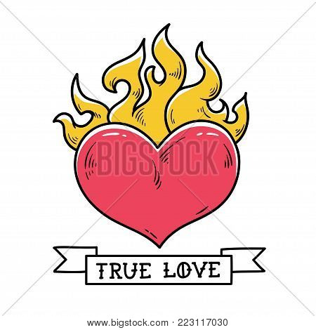 Flaming Heart Tattoo. True love. Red burning heart. Passionate heart. Old school styled tattoo of flaming heart.