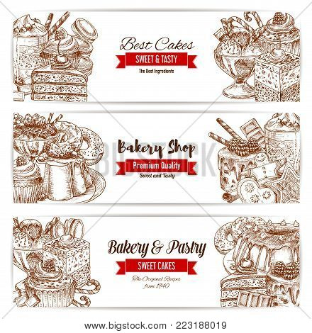 Bakery and pastry shop sketch banners. Cake, chocolate and cupcake, fruit cream dessert, donut, candy and ice cream, gingerbread cookie, pie and macaron and muffin. Cafe menu, food packaging design