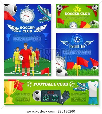 Soccer club posters for football league championship or college sport team cup. Vector design of soccer ball goal and football players men on arena stadium, winner cup and stars or referee whistle