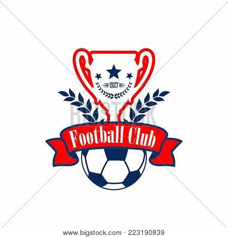 Football club or soccer college league team icon or badge template design. Vector heraldic soccer cup and ball with victory laurel wreath, stars and red ribbon for football game championship