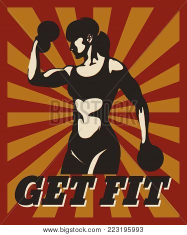 Sport Fitness typographic poster in retro style. Training atletic woman with motivational lettering Get Fit. Design for banner, poster, gym, bodybuilding or fitness club.