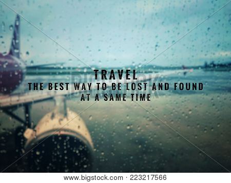 Motivational and inspirational quotes - Travel. The best way to be lost and found at a same time. With blurred and vintage styled background.