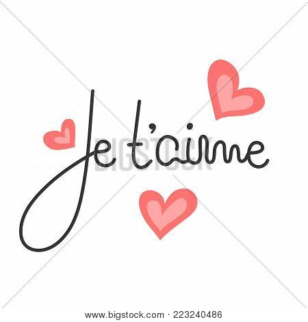 Je t'aime. French lettering. Handwritten romantic quote. Happy Valentine's day. Holiday in February. Calligraphy. Valentine card, postcard, banner, poster, print on clothes. Vector, eps10