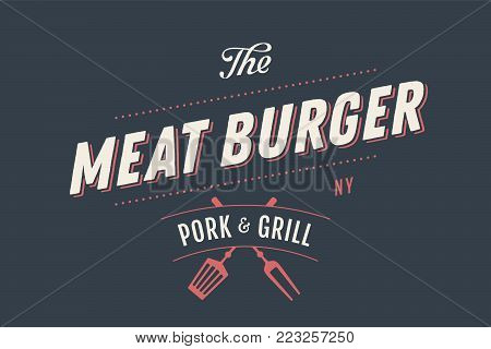 Label template of Meat Burger with grill symbols, fork, text Meat Burger, Pork, Grill. Brand graphic template for meat business - restaurant, bar, food court, design - menu, label. Vector Illustration
