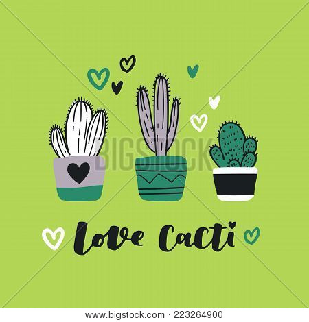 Cute hand drawn card with cactus, hearts and lettering Love Cacti. Cartoon style vector illustration in modern color theme. Collection of cactuses and succulent in flower pots.