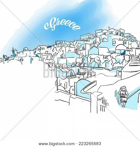 Sketch of Oia, Greece. Hand drawn vector illustration with modern Headline. Use for greeting card and travel marketing.