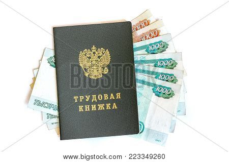 Russian employment history (labor book) and banknotes, isolated on a white background.