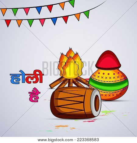 illustration of drum, bonfire, pot and decoration with happy Holi text in hindi language on the occasion of Hindu Festival Holi