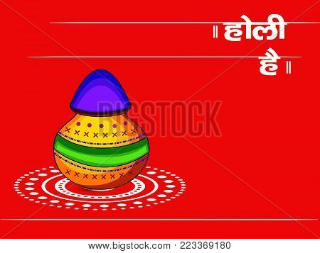 illustration of pot with happy Holi text in hindi language on the occasion of Hindu Festival Holi