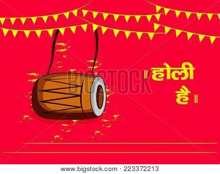 illustration of drum and decoration with happy Holi text in hindi language on the occasion of Hindu Festival Holi