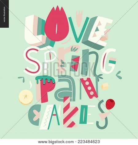 Lettering composition Love Spring Pancakes on the light green background