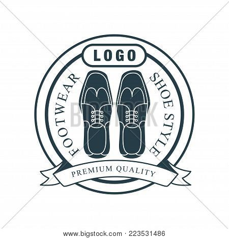 Footwear, shoe style, premium quality logo, vintage badge for shoemaker, shoe shop and shoes repair vector Illustration on a white background