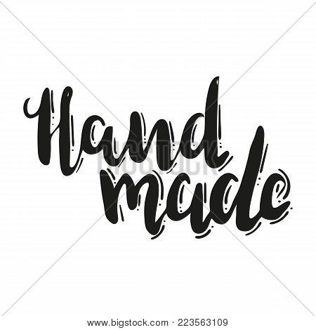 Lettering hand made on white background. Hand drawn vector illustration, brushpen. Hand lettering quote for handcrafted products. Calligraphic logo for handmade goods, shop.