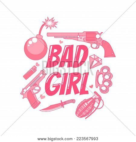 Bad Girl. Design T-shirts for girls with a cigarette lighter, a brass knuckle, a gun, a revolver, a knife, a diamond, a bomb and a grenade. Female vector illustration on a white background.