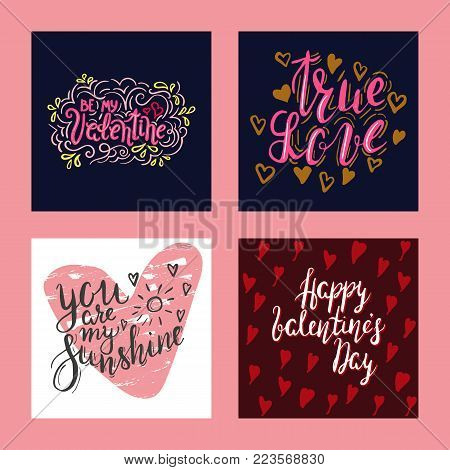 Set of hand written inskriptions for Valentine day. Happy Valentines Day, Be my Valentine, true love, you are my sunshine, calligraphy, lettering. Vector. Design element for card, poster, T-shirt. Romantic quotes.