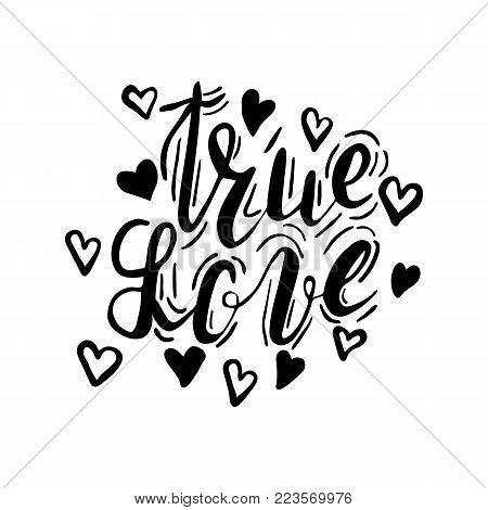 Hand written lettering true love with hearts, inskription true love with decoration elements on white background. Hand drawn calligraphy true love. Lettering for cards, T-shirts, bags, posters. Vector.