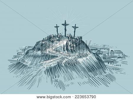 Jesus on cross. Art sketch vector illustration. Mount Golgotha