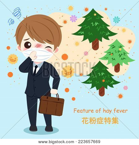 businessman with pollen allergy and feature of hay fever in chinese word