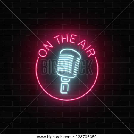 Neon on the air sign with retro microphone in round frame. Nightclub with live music icon. Glowing signboard of radio station. Sound cafe icon. Music show poster. Vector illustration.