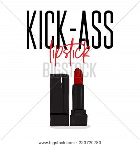 Vector kick ass lipstick poster. Funny woman fashion illustration poster. Luxury cosmetics red lip gloss. Make up beauty print