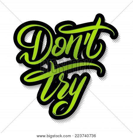Do not try hand drawn lettering vector illustration. Green black color on white background. Calligraphy handwritten logo.