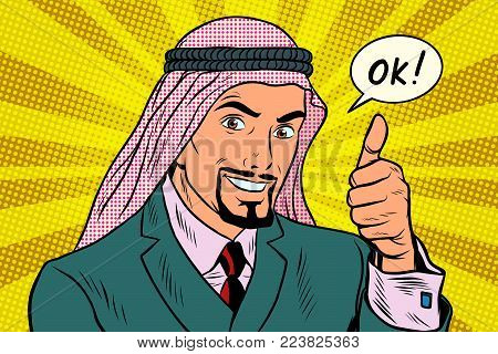 Thumbs up Okey, the Arab businessman. Pop art retro vector illustration