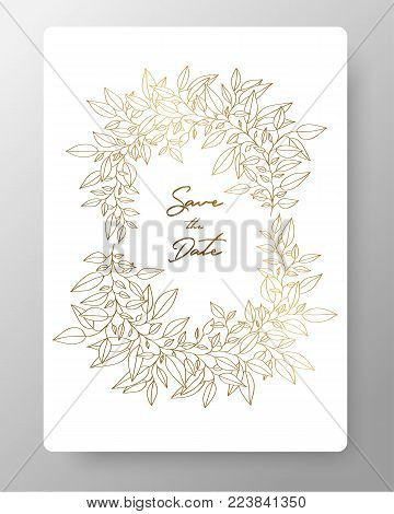 Save the date card wedding invitation template. Design template with wreath of leaves. Gold cards templates for greeting cards, postcards, thank you card, menu, flyer and backgrounds.
