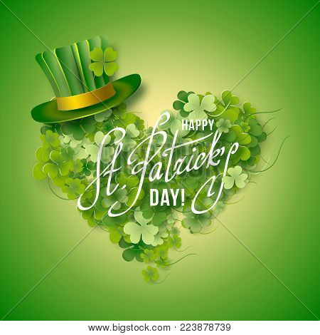 Saint Patricks Day Card with Green Hat and heart shaped Shamrock on Blurred Green Background. Calligraphic Lettering Happy St Patricks Day. Vector Illustration.