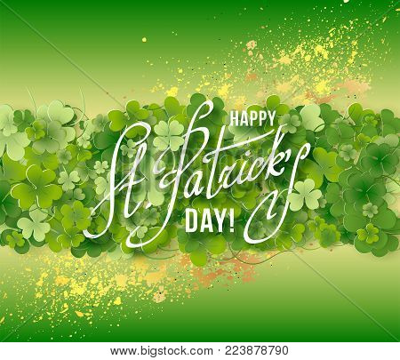 Saint Patricks Day Card with Shamrock on Green Background. Calligraphic Lettering Happy St Patricks Day. Vector Illustration.
