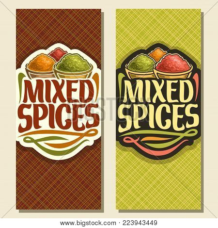 Vector vertical banners for Spices, in cut label original brush typeface for title text mixed spices, in bowls of indian condiments ground fennel seed, powder of paprika spice and pile of turmeric.