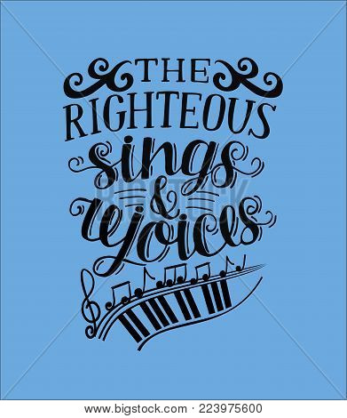 Hand lettering The righteous sings and rejoces. Biblical background. Christian poster. Proverbs. Scripture. Card poster