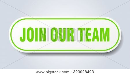 Join Our Team Sign. Join Our Team Rounded Green Sticker. Join Our Team