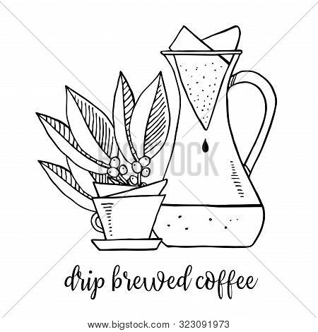 Drip Brewed Coffee. Composition With Carafe, Cup And Coffee Leaves. Hand Drawn Outline Sketch Illust